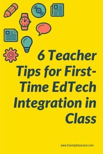 6 Teacher Tips for First-Time EdTech Integration